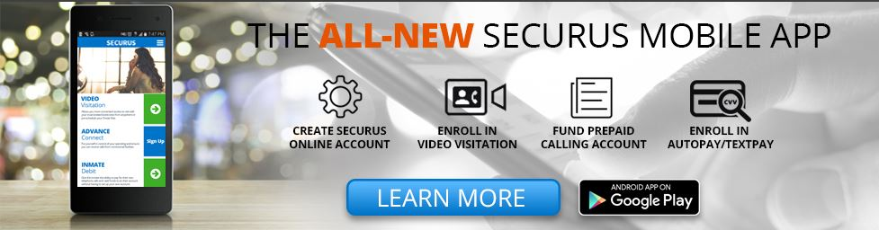 The all-new securus mobile app. Create securus online account - enroll in video visitation - fund prepaid calling account - enroll in autopay/textpay. Learn more, click here.